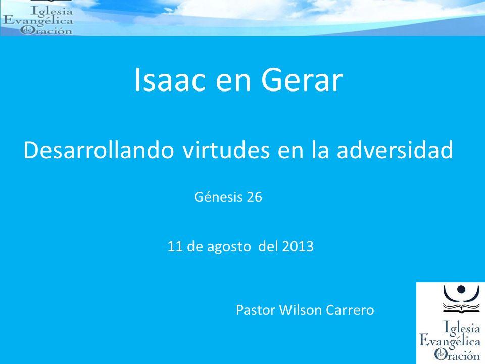 Isaac en Gerar Desarrollando virtudes en la adversidad