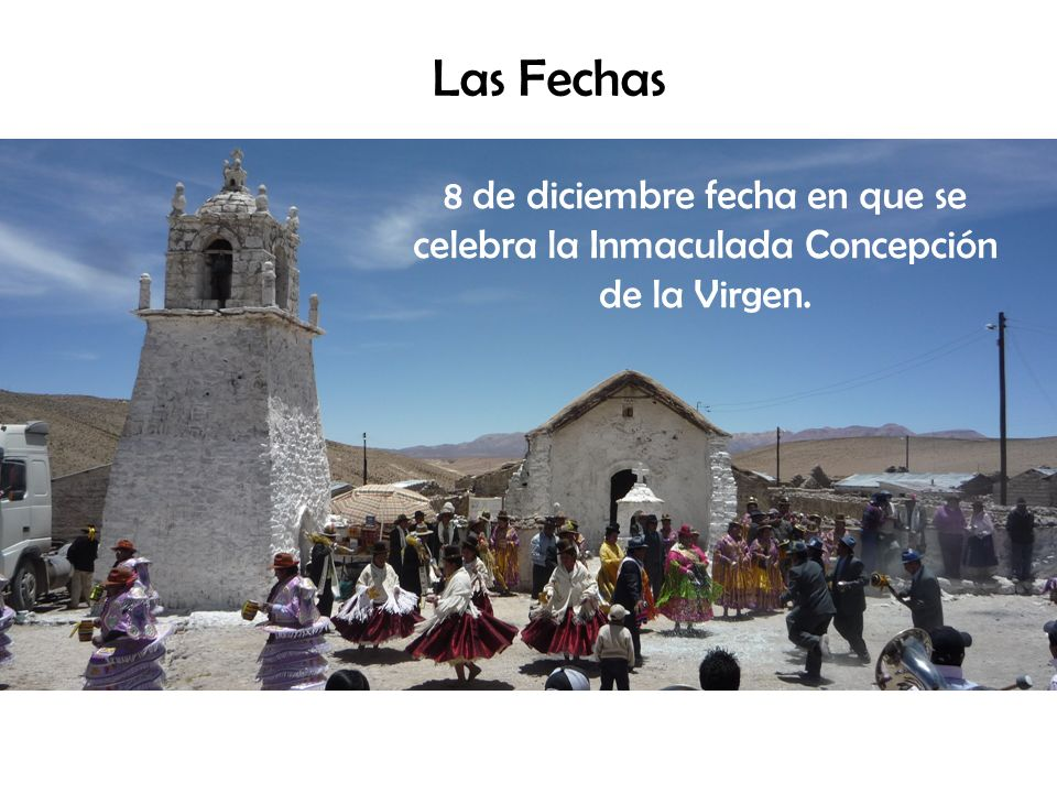Las Fechas 8 de diciembre fecha en que se celebra la Inmaculada Concepción de la Virgen.