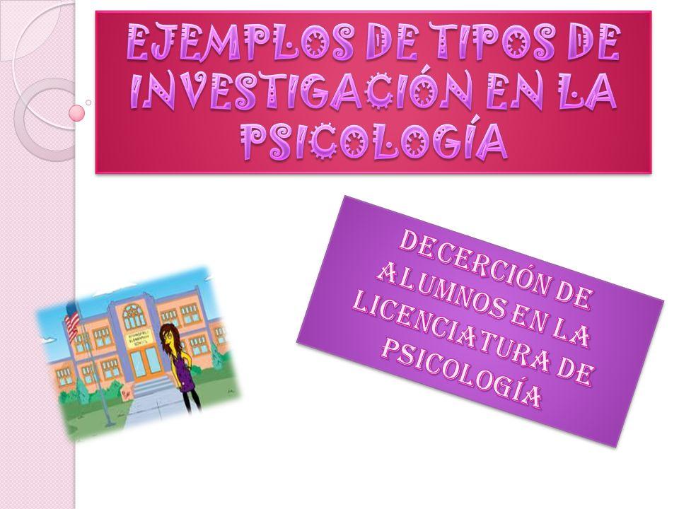 EJEMPLOS DE TIPOS DE INVESTIGACIÓN EN LA PSICOLOGÍA