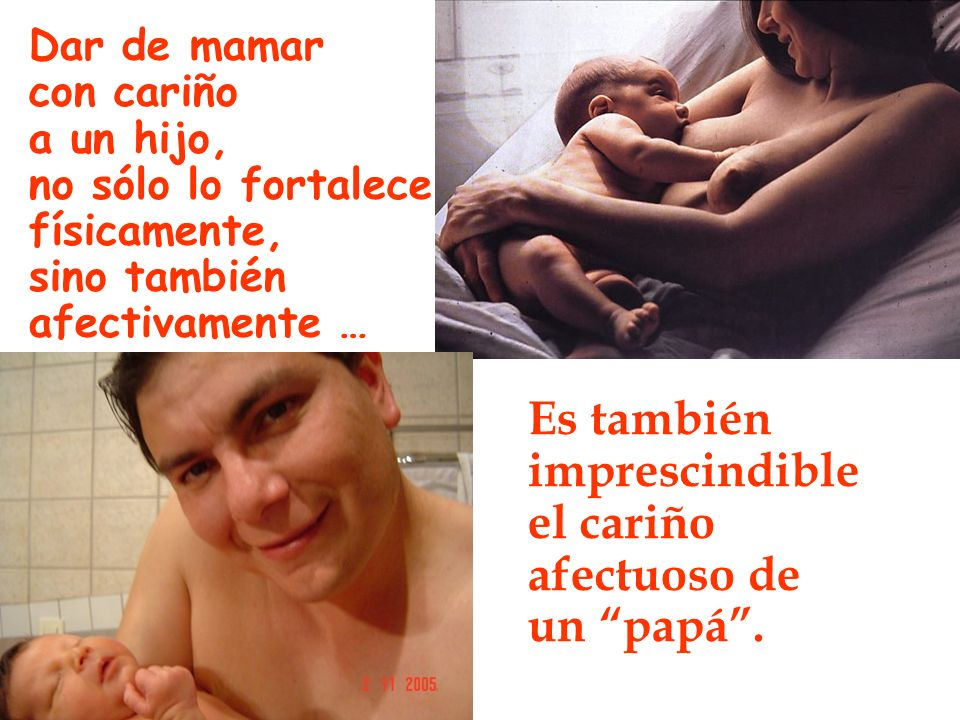 Es también imprescindible el cariño afectuoso de un papá .