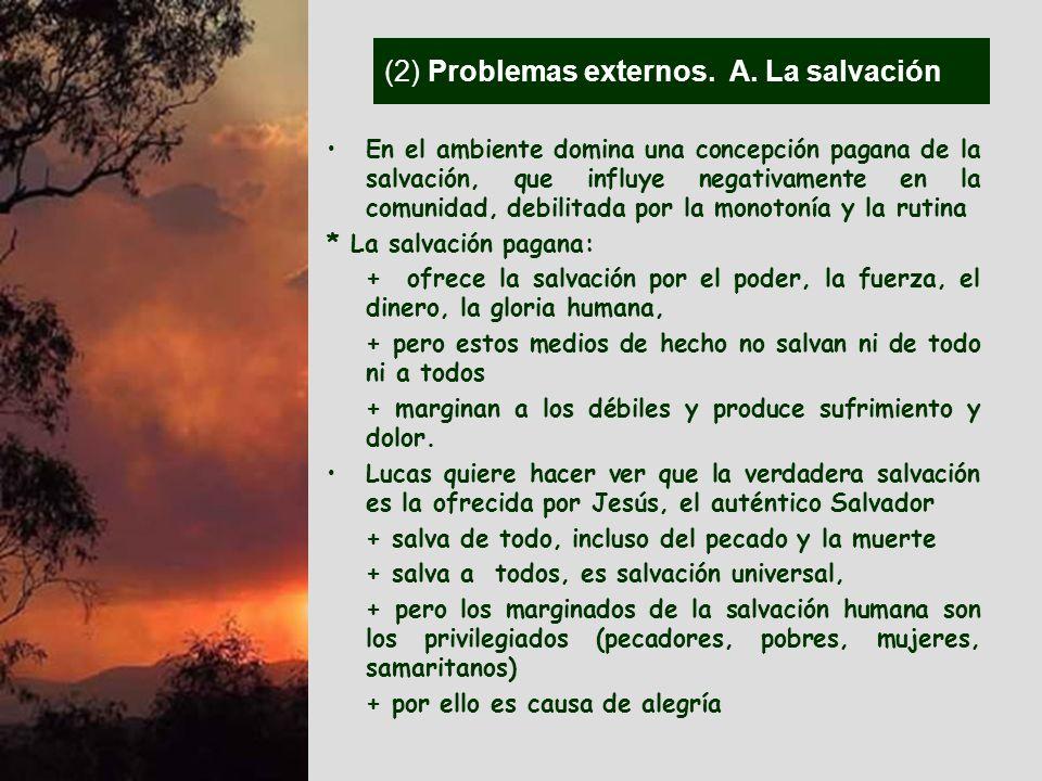 (2) Problemas externos. A. La salvación