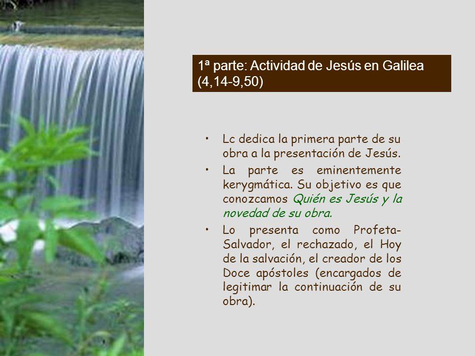 1ª parte: Actividad de Jesús en Galilea (4,14-9,50)