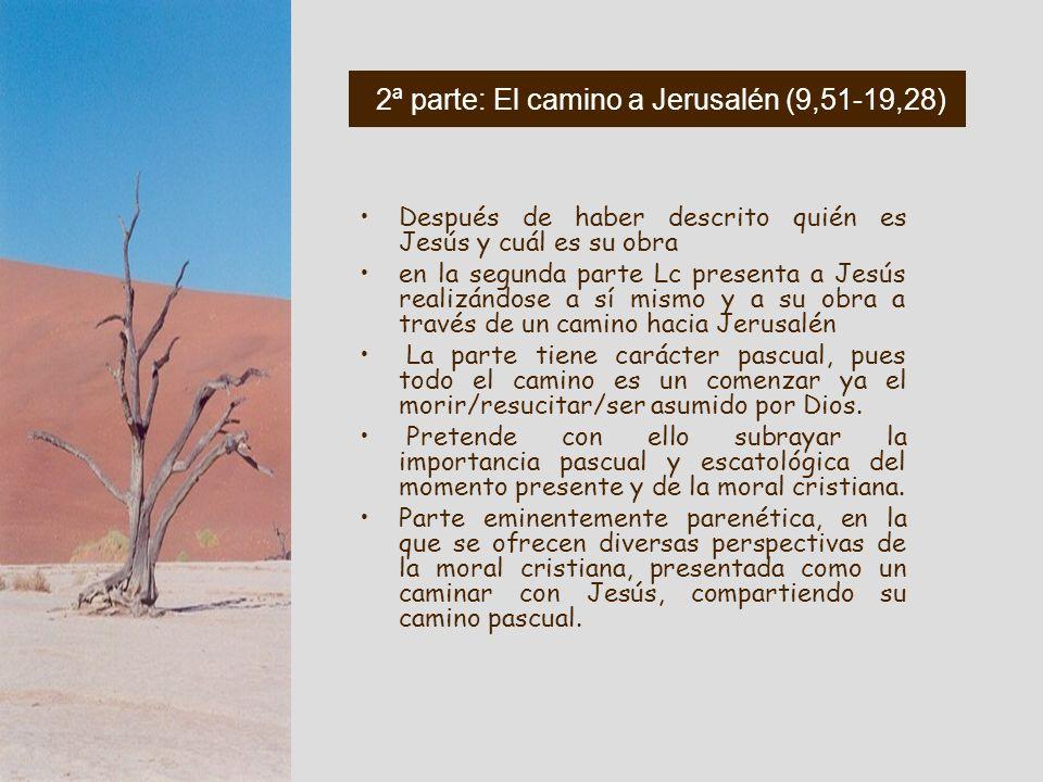 2ª parte: El camino a Jerusalén (9,51-19,28)