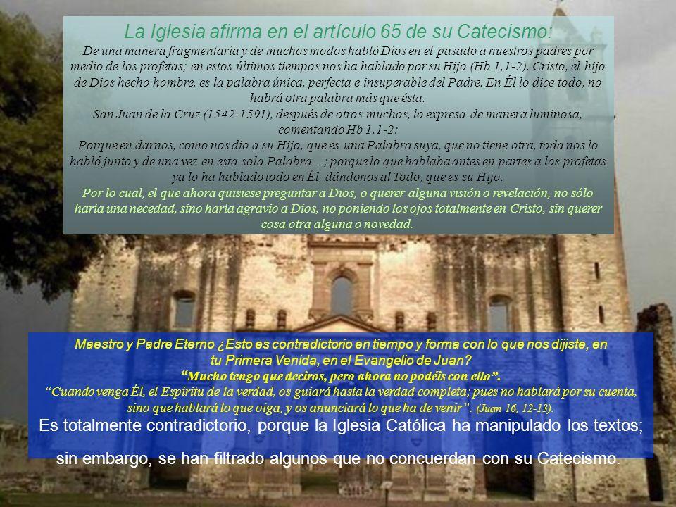La Iglesia afirma en el artículo 65 de su Catecismo: