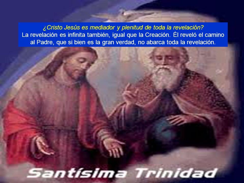 ¿Cristo Jesús es mediador y plenitud de toda la revelación