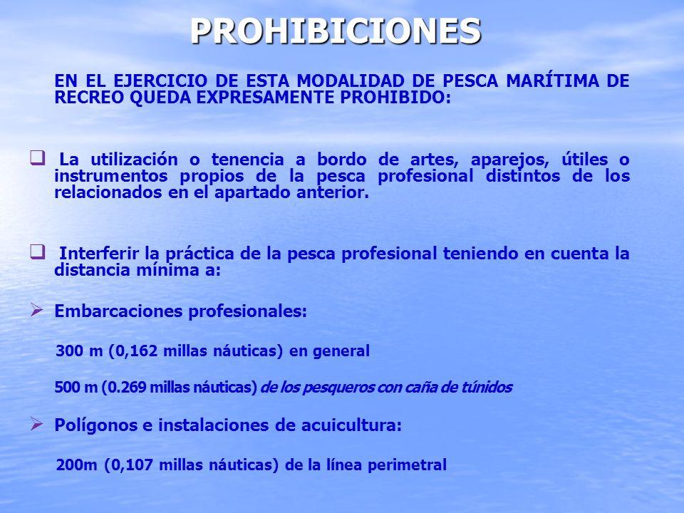 Prohibiciones En el ejercicio de esta modalidad de pesca marítima de recreo queda expresamente prohibido: