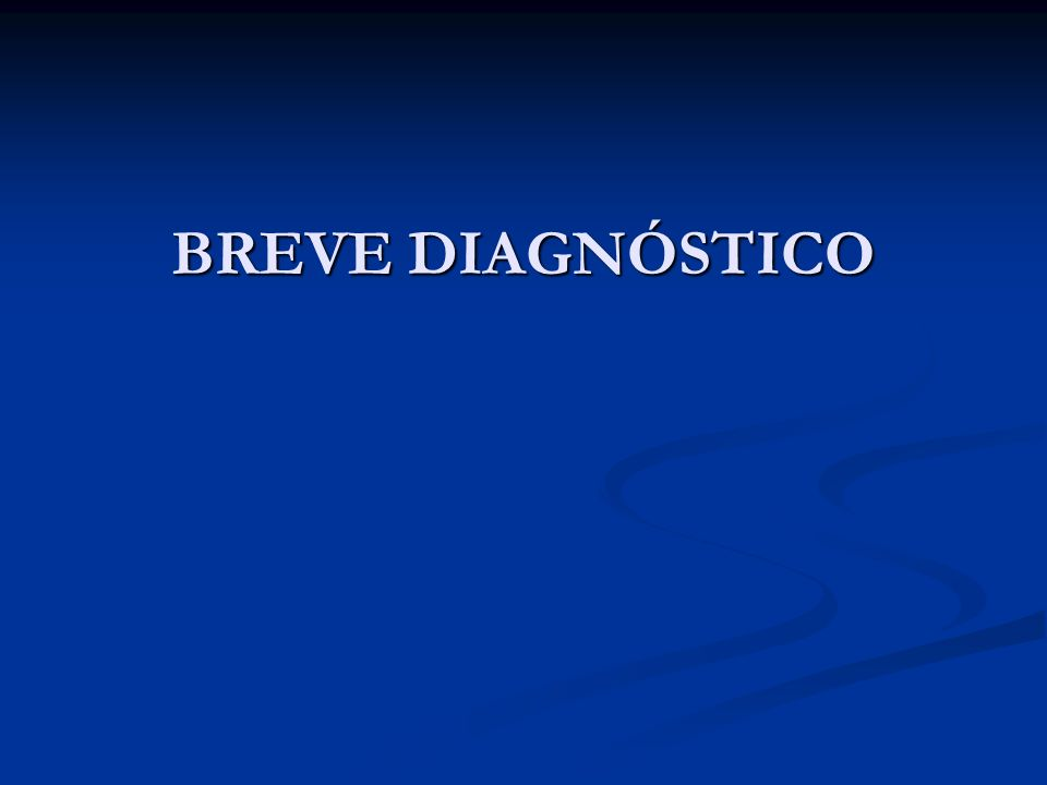 BREVE DIAGNÓSTICO