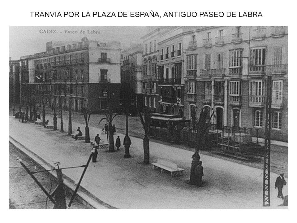 TRANVIA POR LA PLAZA DE ESPAÑA, ANTIGUO PASEO DE LABRA