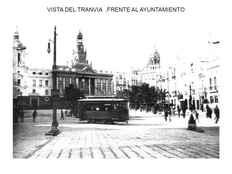 VISTA DEL TRANVIA ,FRENTE AL AYUNTAMIENTO