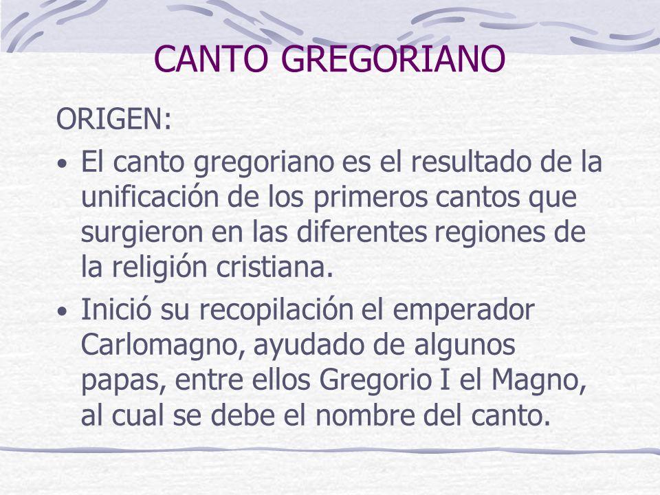 CANTO GREGORIANO ORIGEN: