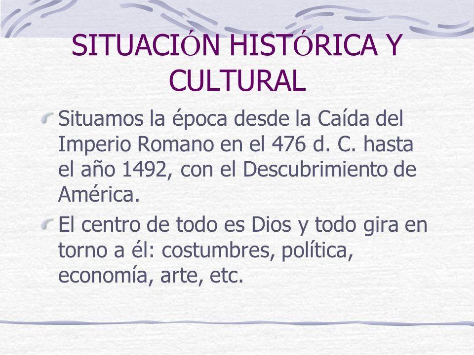 SITUACIÓN HISTÓRICA Y CULTURAL