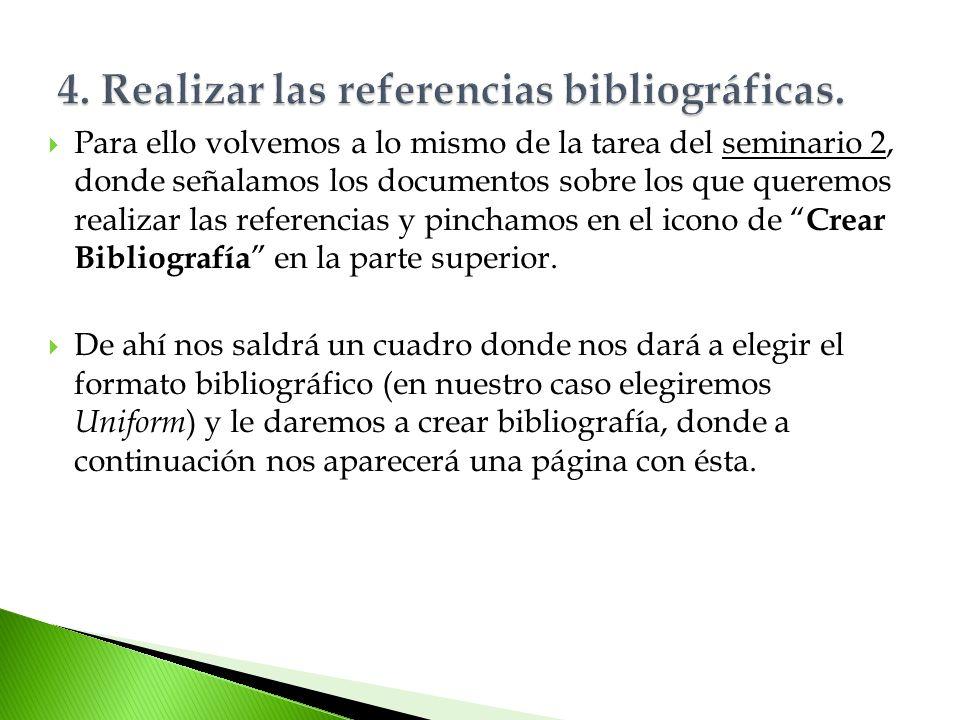 4. Realizar las referencias bibliográficas.