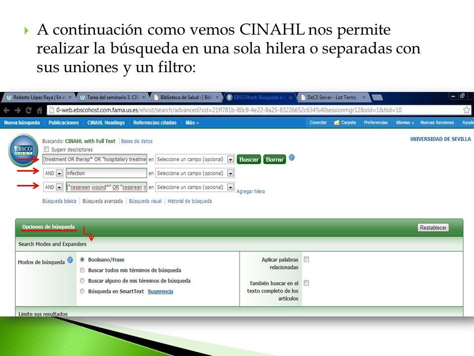 A continuación como vemos CINAHL nos permite realizar la búsqueda en una sola hilera o separadas con sus uniones y un filtro: