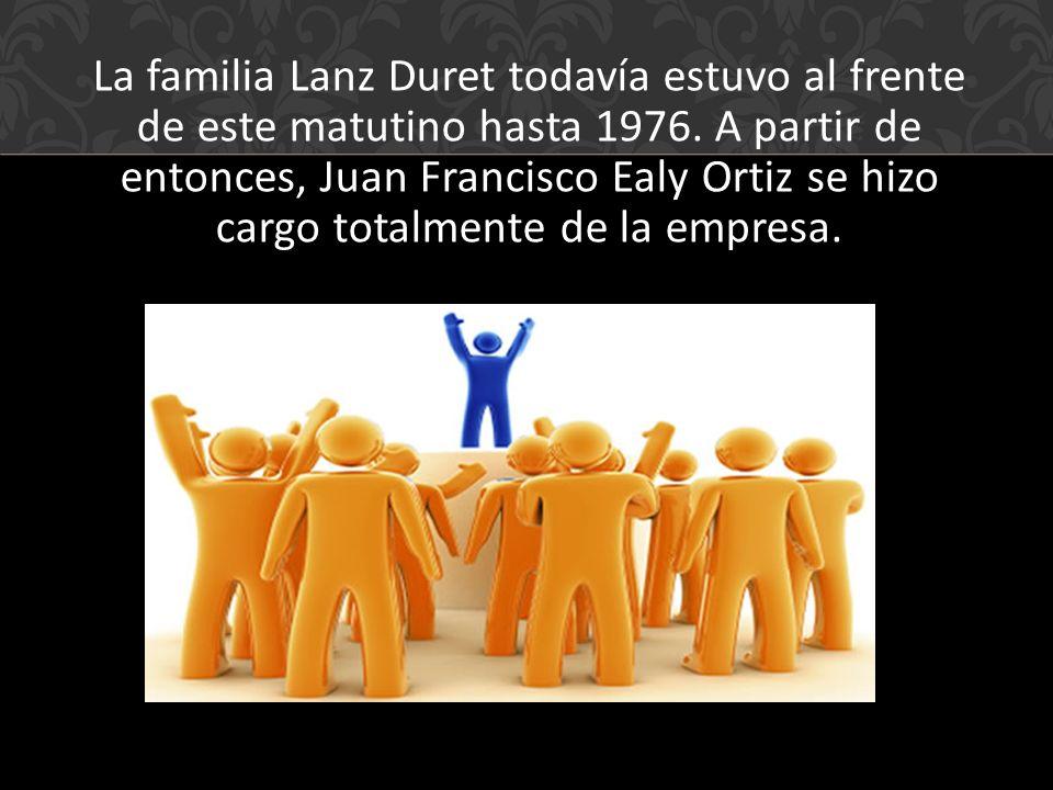 La familia Lanz Duret todavía estuvo al frente de este matutino hasta 1976.