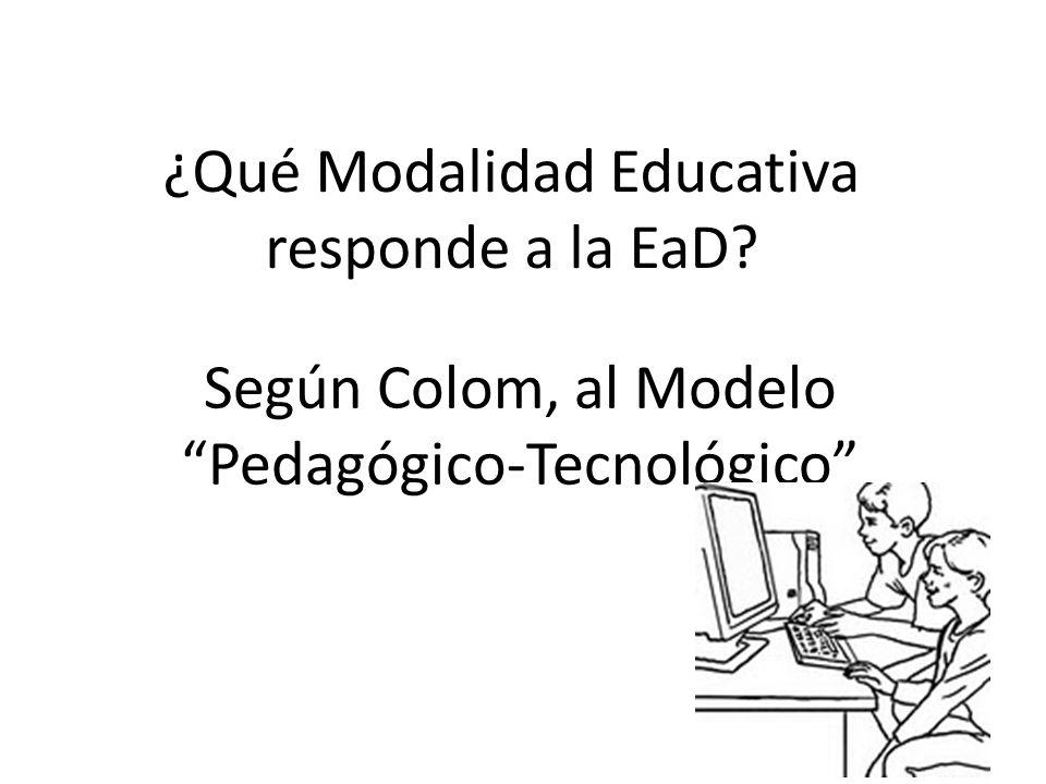 Según Colom, al Modelo Pedagógico-Tecnológico