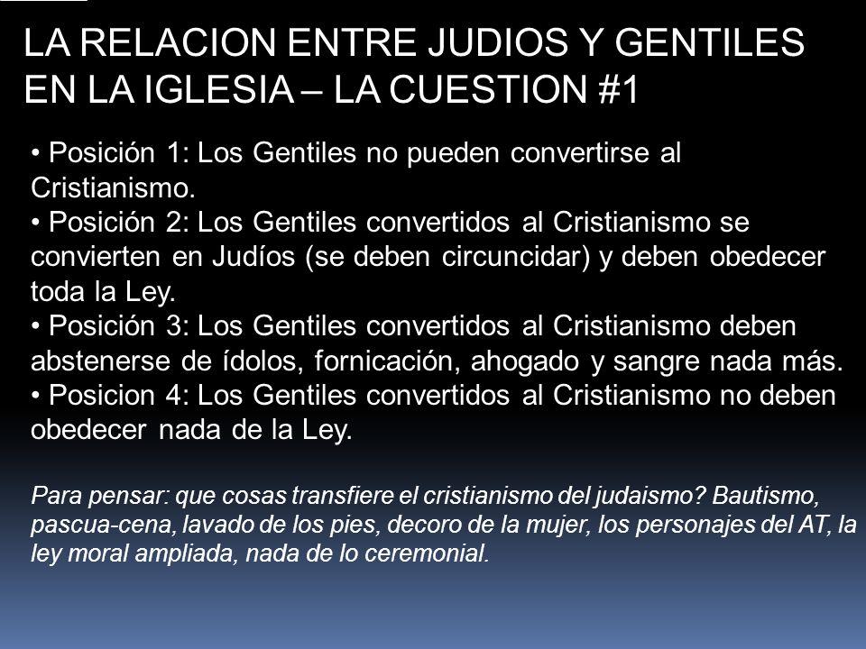 LA RELACION ENTRE JUDIOS Y GENTILES EN LA IGLESIA – LA CUESTION #1