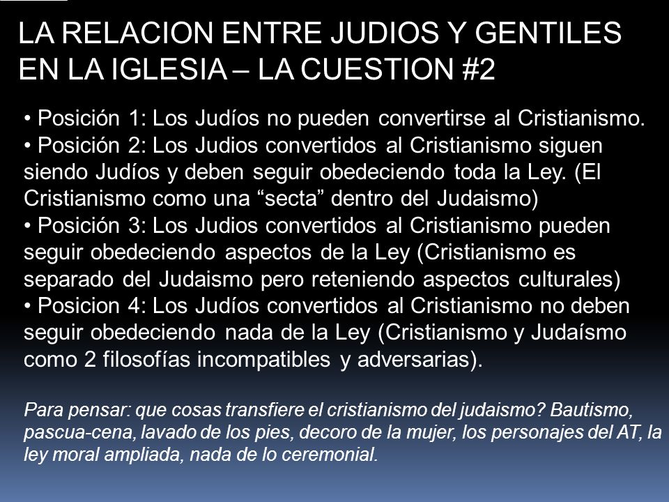 LA RELACION ENTRE JUDIOS Y GENTILES EN LA IGLESIA – LA CUESTION #2