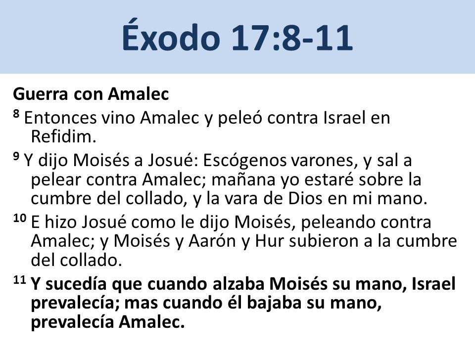 Éxodo 17:8-11 Guerra con Amalec