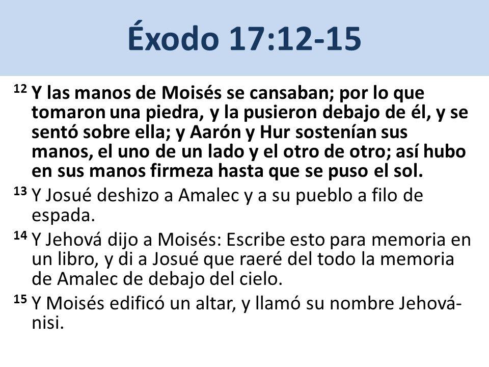 Éxodo 17:12-15