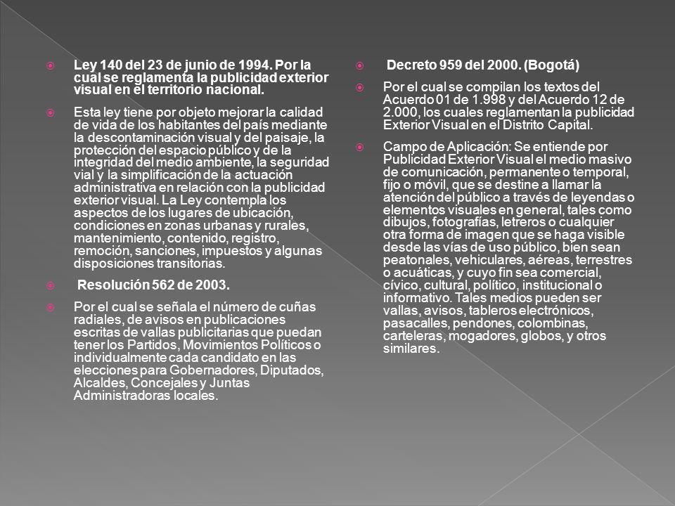 Ley 140 del 23 de junio de 1994. Por la cual se reglamenta la publicidad exterior visual en el territorio nacional.