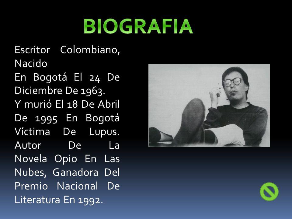 BIOGRAFIA Escritor Colombiano, Nacido En Bogotá El 24 De Diciembre De 1963.