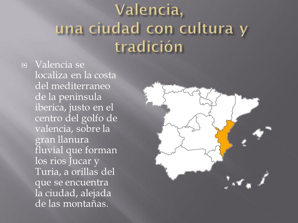 Valencia, una ciudad con cultura y tradición