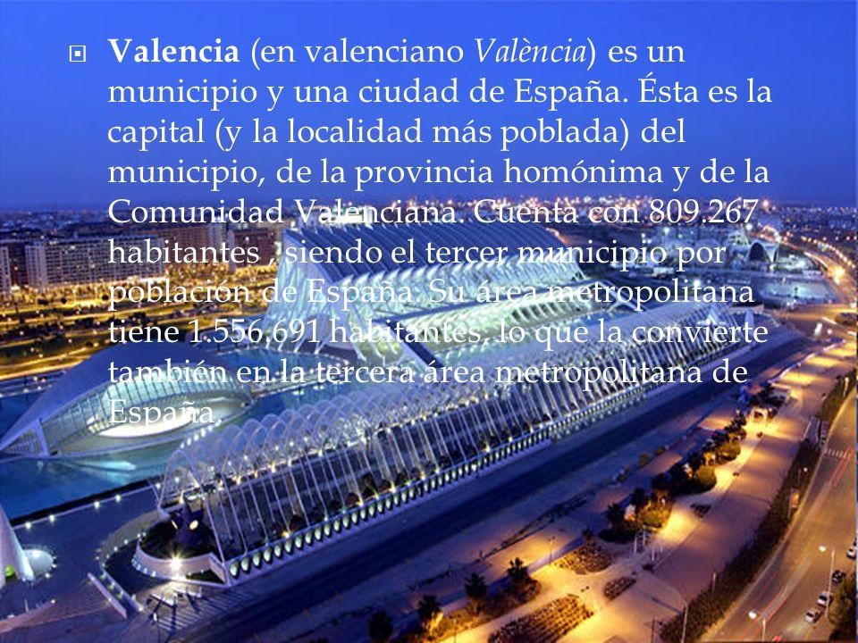 Valencia (en valenciano València) es un municipio y una ciudad de España.