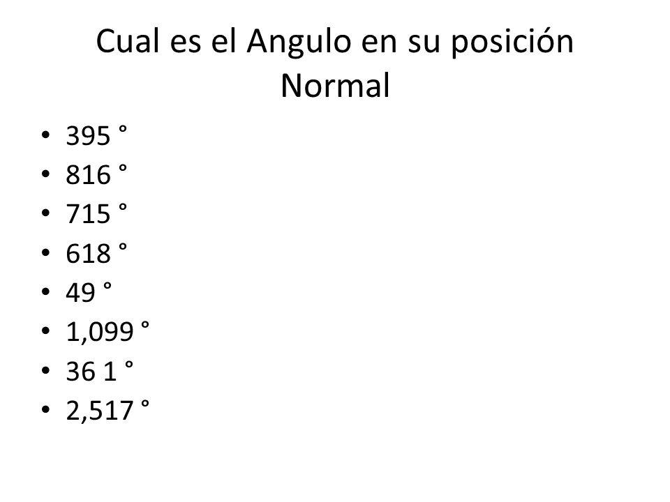 Cual es el Angulo en su posición Normal