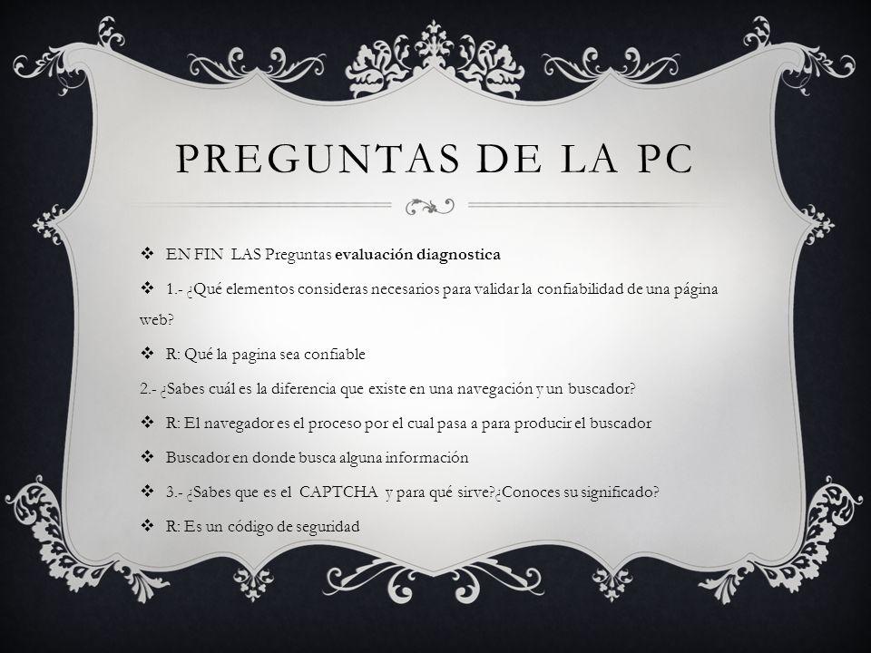 PREGUNTAS DE LA PC EN FIN LAS Preguntas evaluación diagnostica
