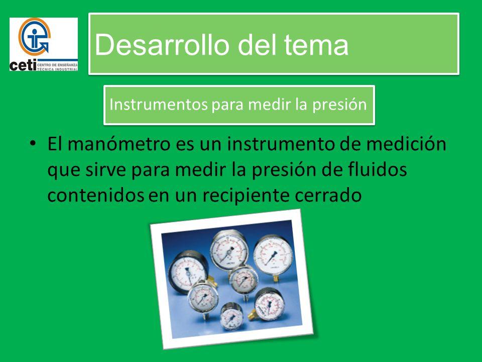 Desarrollo del tema Instrumentos para medir la presión.