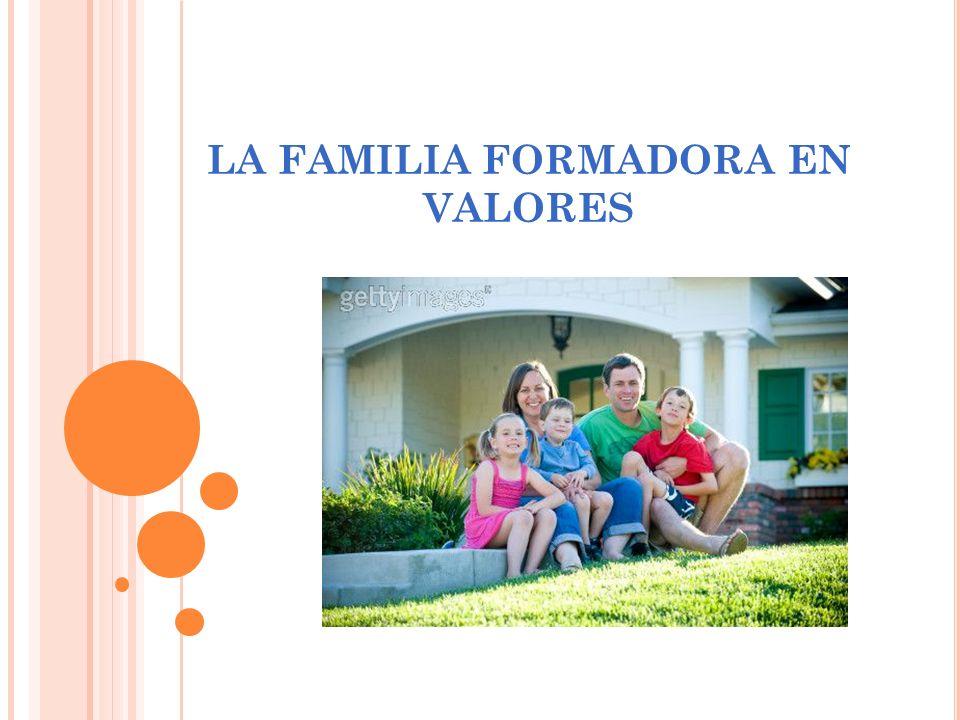 LA FAMILIA FORMADORA EN VALORES