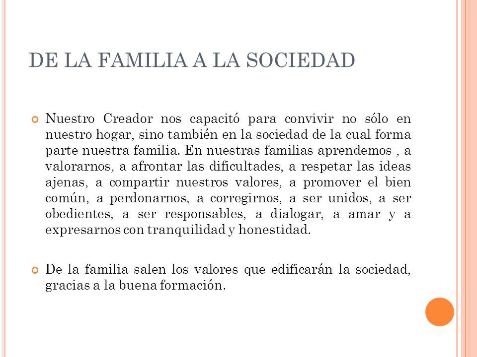 DE LA FAMILIA A LA SOCIEDAD