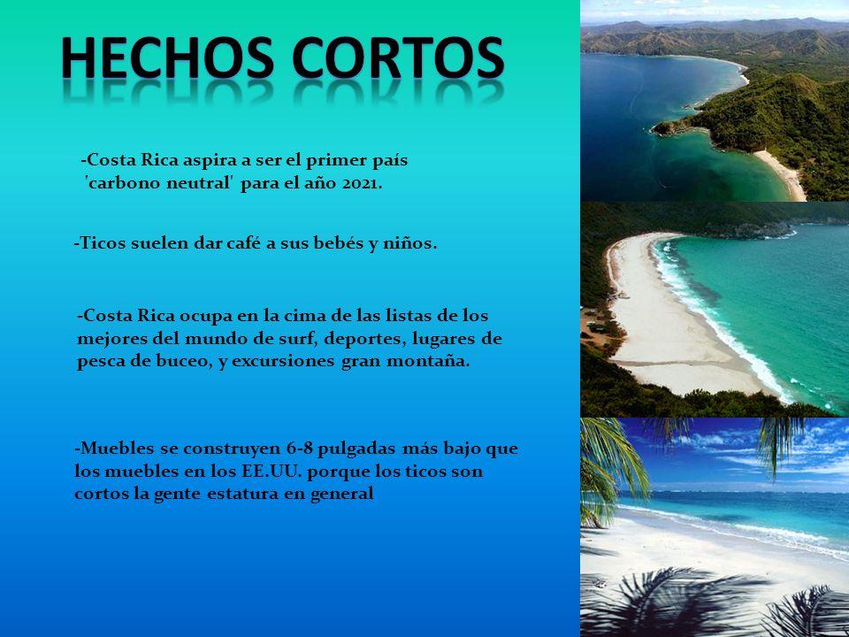 HECHOS CORTOS -Costa Rica aspira a ser el primer país