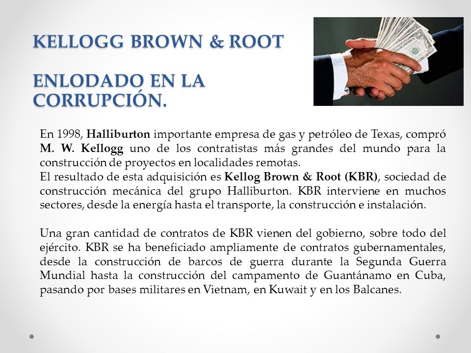 KELLOGG BROWN & ROOT ENLODADO EN LA CORRUPCIÓN.