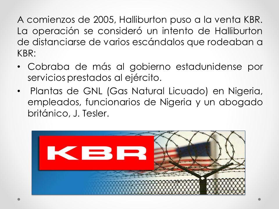 A comienzos de 2005, Halliburton puso a la venta KBR