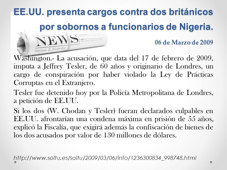 EE.UU. presenta cargos contra dos británicos por sobornos a funcionarios de Nigeria. 06 de Marzo de 2009