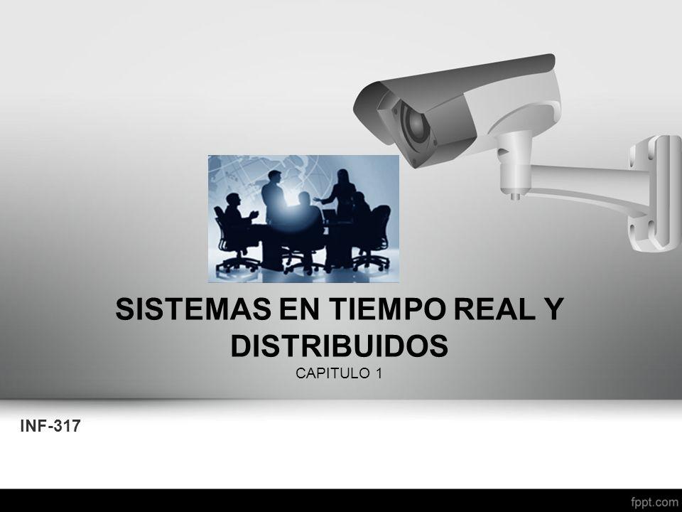 SISTEMAS EN TIEMPO REAL Y DISTRIBUIDOS CAPITULO 1