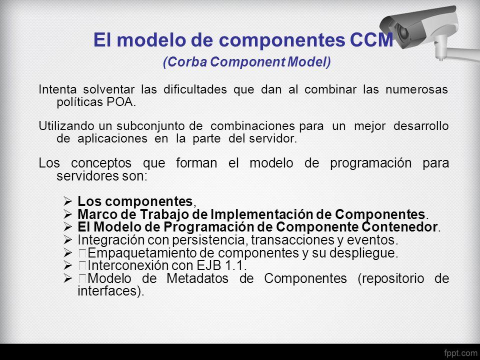 El modelo de componentes CCM (Corba Component Model)