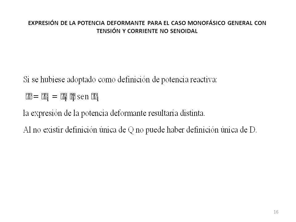 EXPRESIÓN DE LA POTENCIA DEFORMANTE PARA EL CASO MONOFÁSICO GENERAL CON TENSIÓN Y CORRIENTE NO SENOIDAL