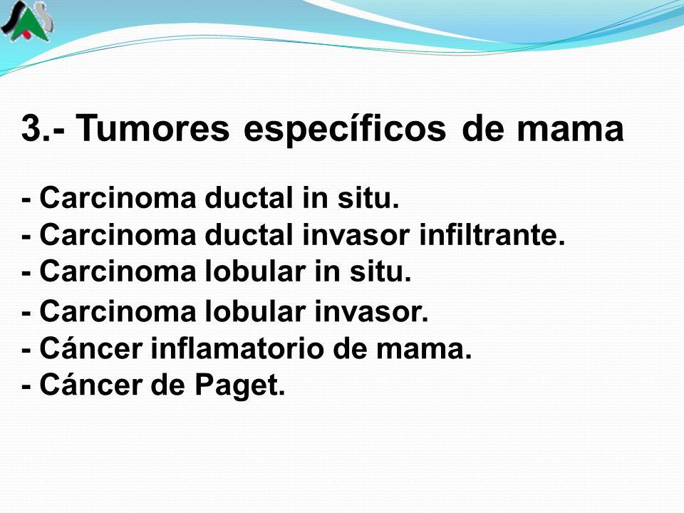 3.- Tumores específicos de mama