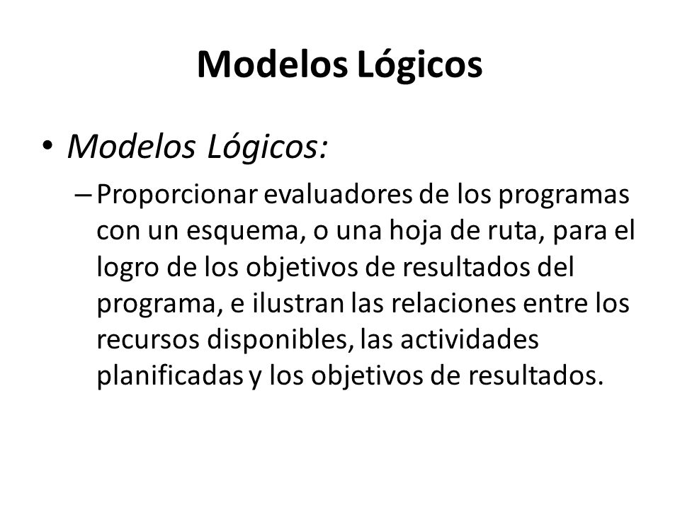 Modelos Lógicos Modelos Lógicos: