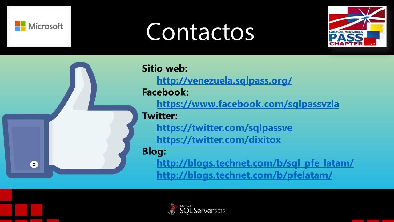 Contactos Sitio web: http://venezuela.sqlpass.org/ Facebook: