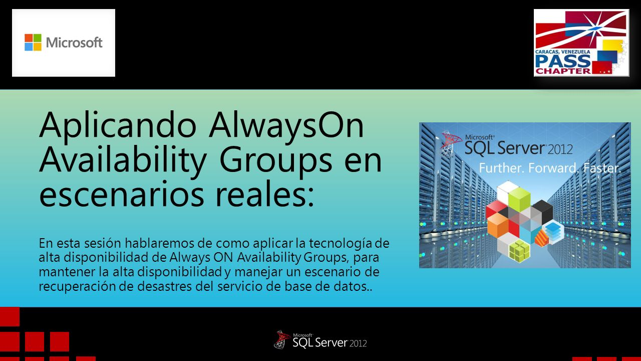 Aplicando AlwaysOn Availability Groups en escenarios reales: