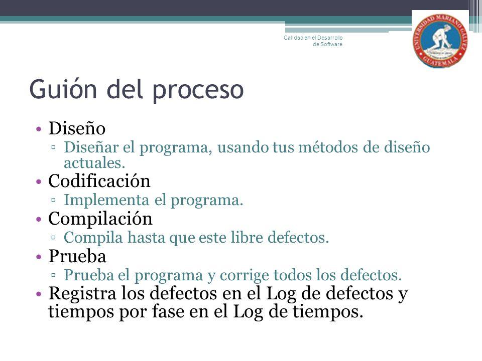 Guión del proceso Diseño Codificación Compilación Prueba