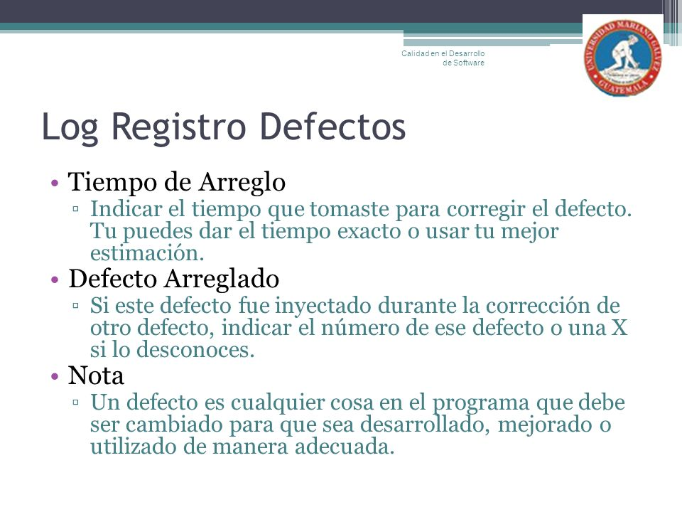 Log Registro Defectos Tiempo de Arreglo Defecto Arreglado Nota