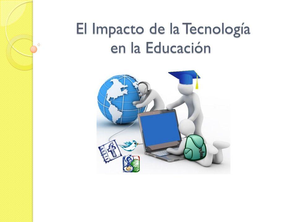 El Impacto de la Tecnología en la Educación