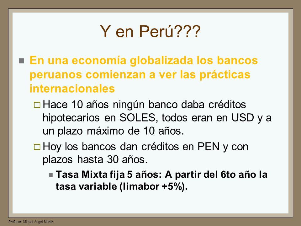 Y en Perú En una economía globalizada los bancos peruanos comienzan a ver las prácticas internacionales.