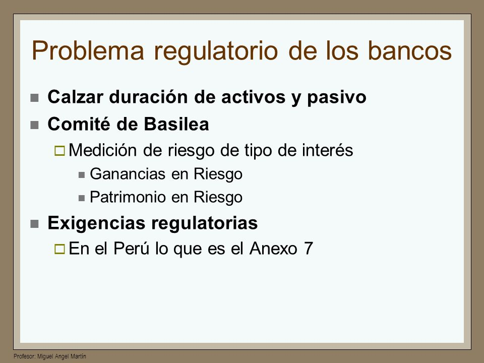 Problema regulatorio de los bancos