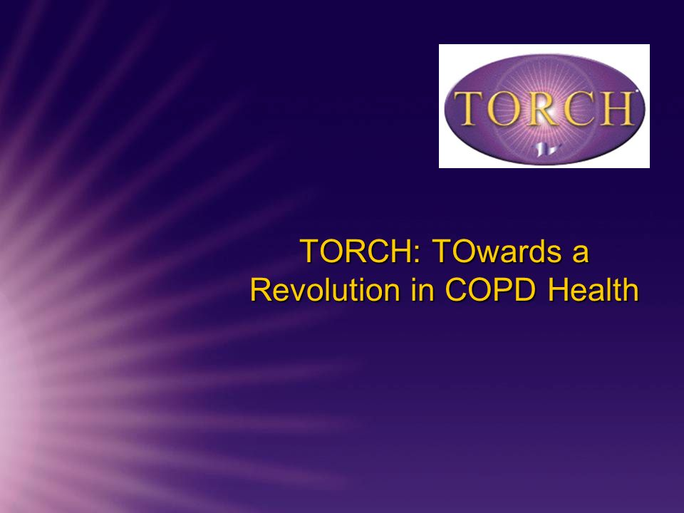 TORCH: TOwards a Revolution in COPD Health