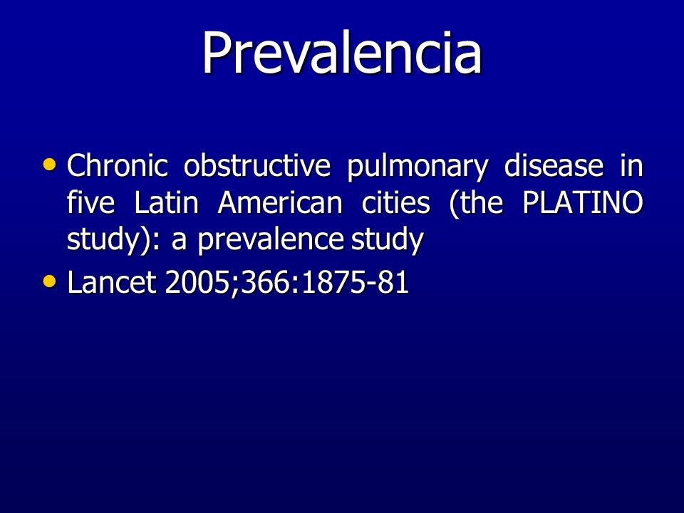 Prevalencia Chronic obstructive pulmonary disease in five Latin American cities (the PLATINO study): a prevalence study.